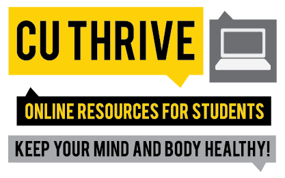CU Thrive, an online resource for student. Keep your mind and body healthy!